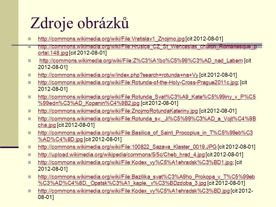 Zdroje obrázků http://commons.wikimedia.org/wiki/File:Vratislav1_Znojmo.jpg [cit 2012-08-01]